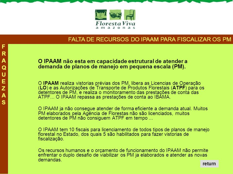 FALTA DE RECURSOS DO IPAAM PARA FISCALIZAR OS PM
