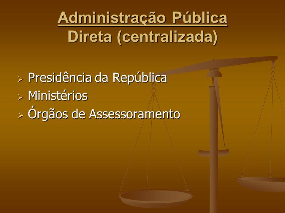 Administração Pública Direta (centralizada)