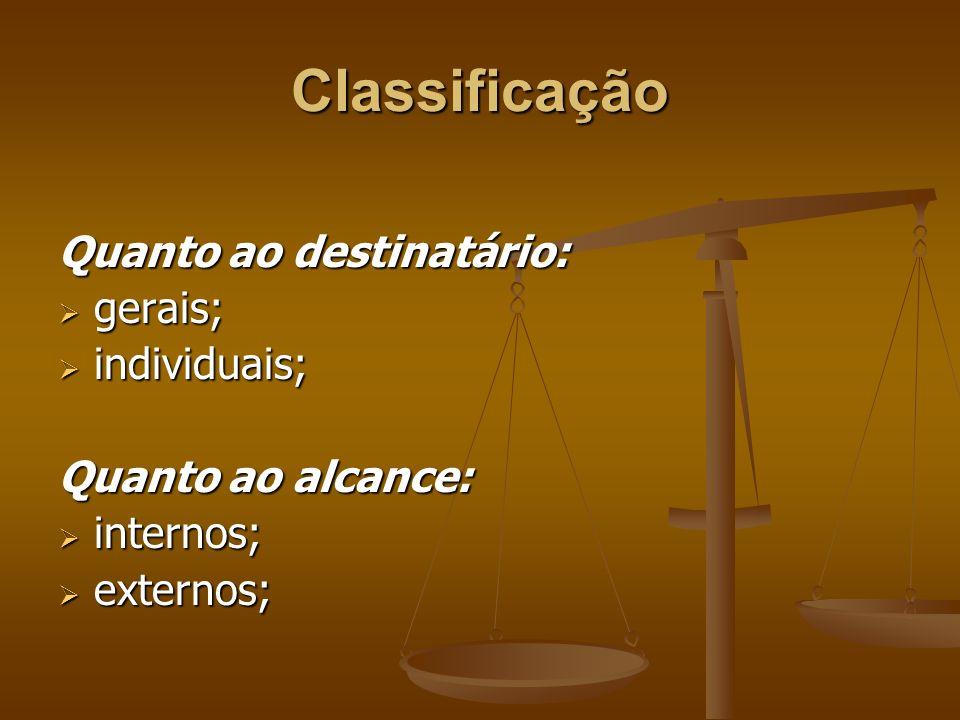 Classificação Quanto ao destinatário: gerais; individuais;