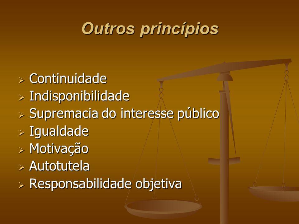 Outros princípios Continuidade Indisponibilidade