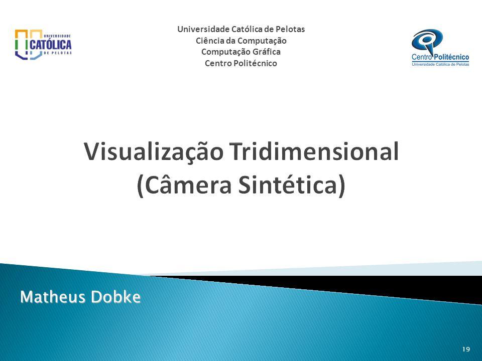 Visualização Tridimensional (Câmera Sintética)