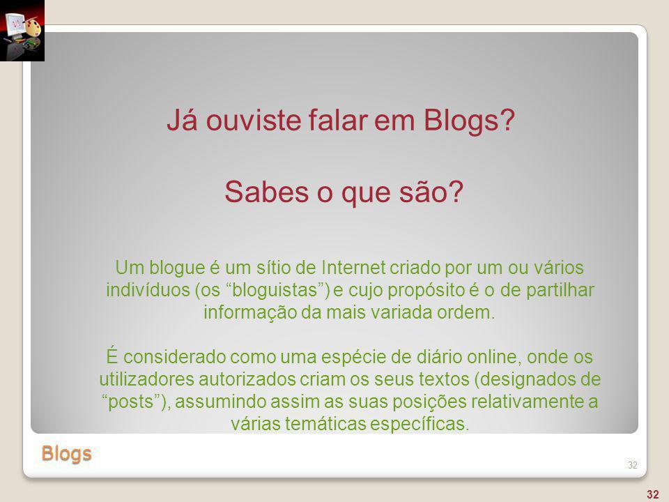 Já ouviste falar em Blogs