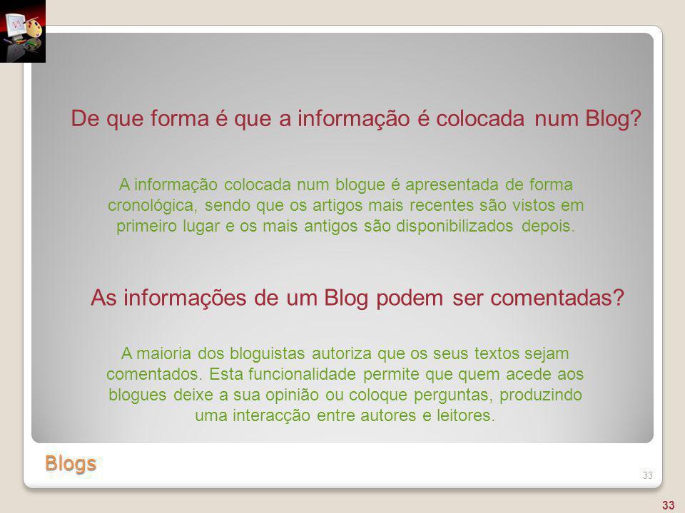 De que forma é que a informação é colocada num Blog