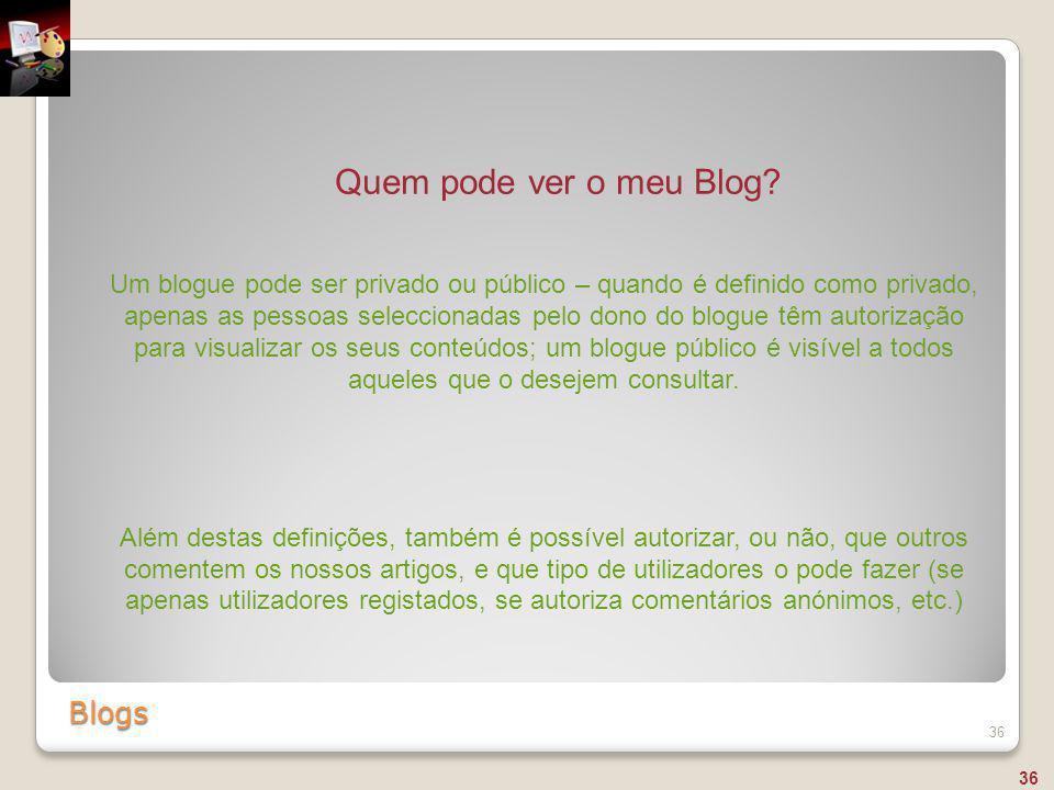 Quem pode ver o meu Blog Blogs