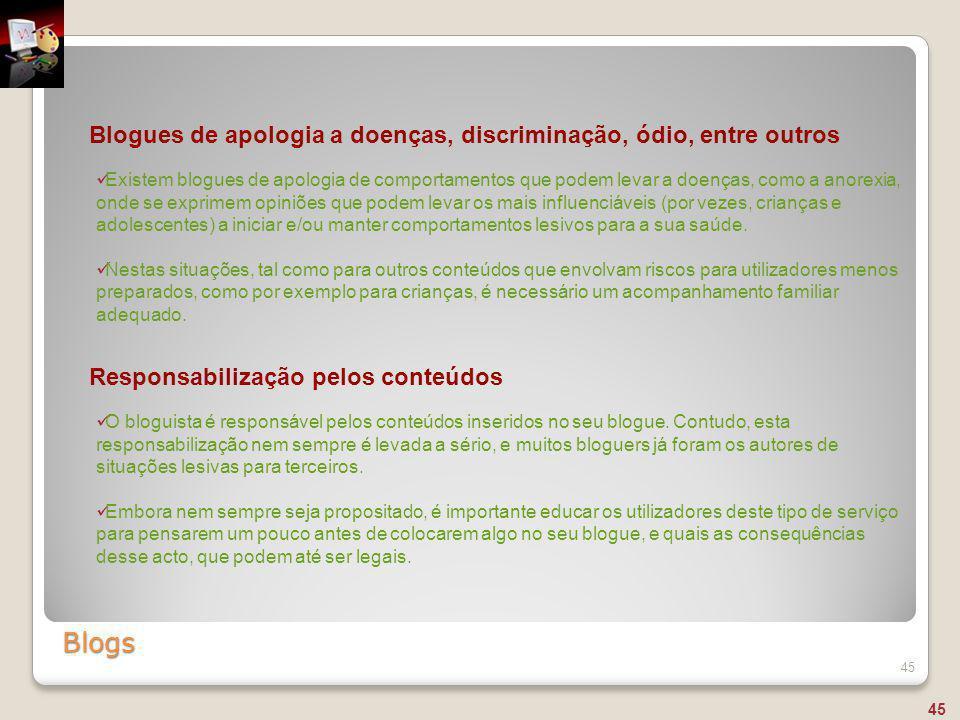Blogs Blogues de apologia a doenças, discriminação, ódio, entre outros