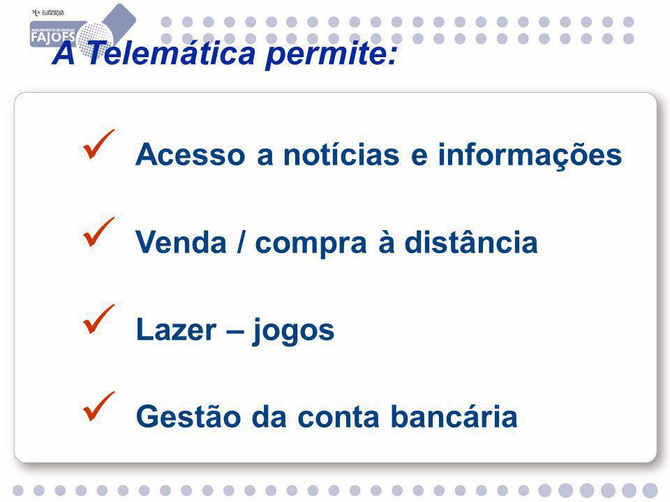 A Telemática permite: Acesso a notícias e informações