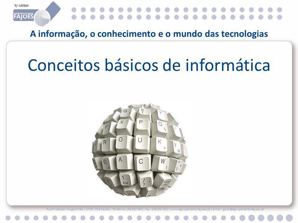 A informação, o conhecimento e o mundo das tecnologias