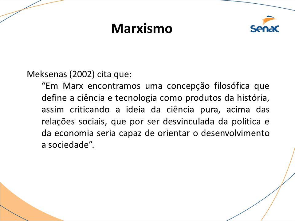 Marxismo Meksenas (2002) cita que: