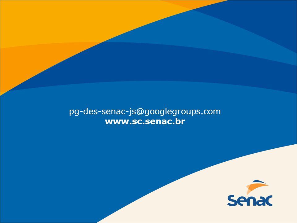pg-des-senac-js@googlegroups.com www.sc.senac.br