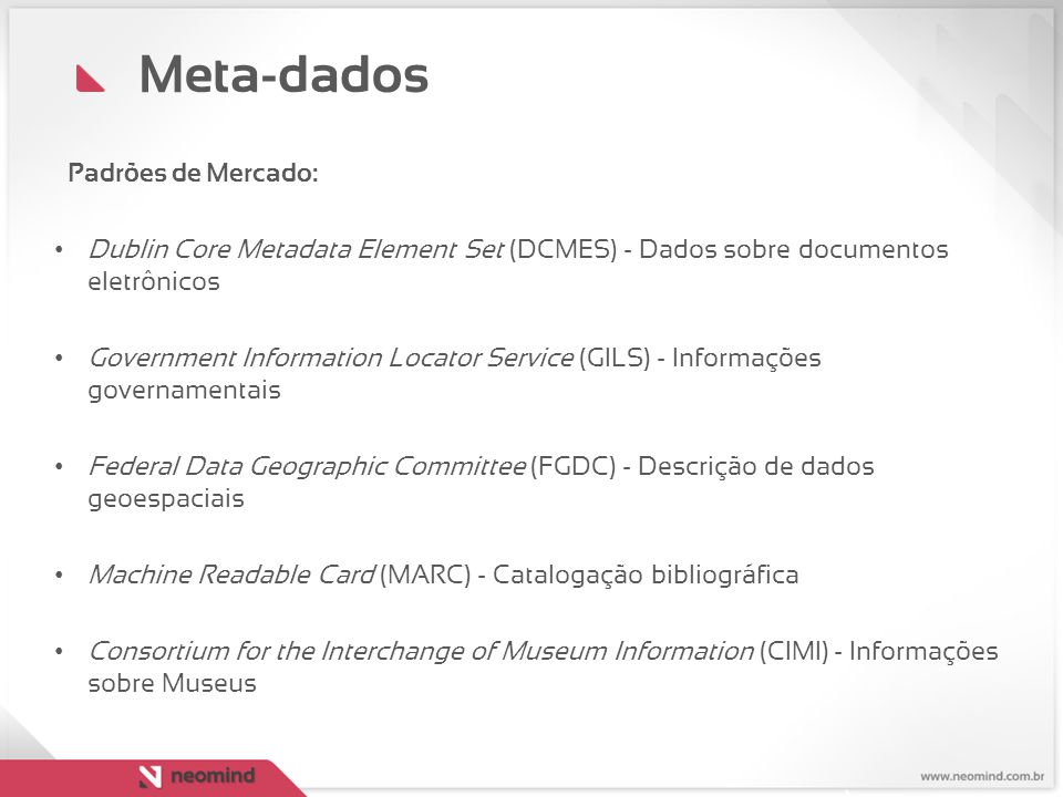 Meta-dados Padrões de Mercado: