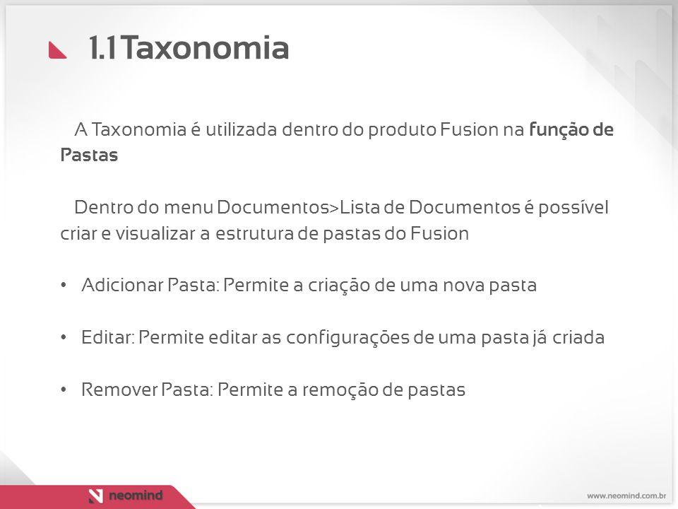 1.1 Taxonomia A Taxonomia é utilizada dentro do produto Fusion na função de Pastas.