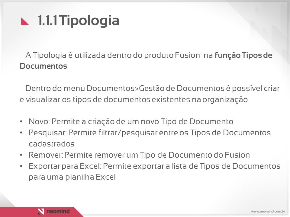 1.1.1 Tipologia A Tipologia é utilizada dentro do produto Fusion na função Tipos de Documentos.