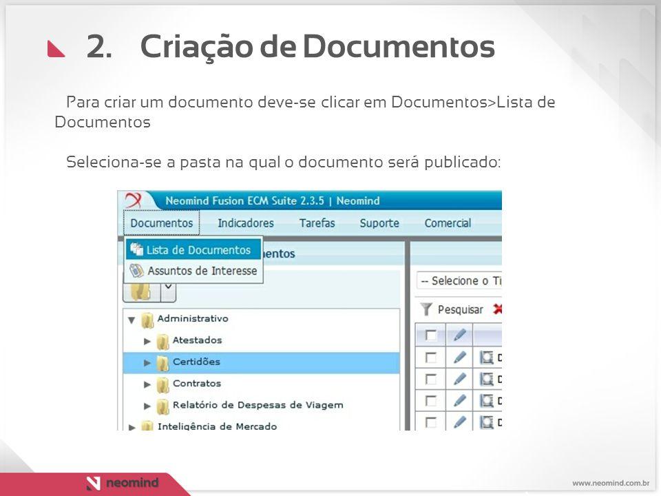 Criação de Documentos Para criar um documento deve-se clicar em Documentos>Lista de Documentos.