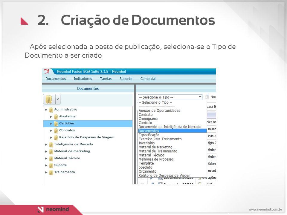 Criação de Documentos Após selecionada a pasta de publicação, seleciona-se o Tipo de Documento a ser criado.