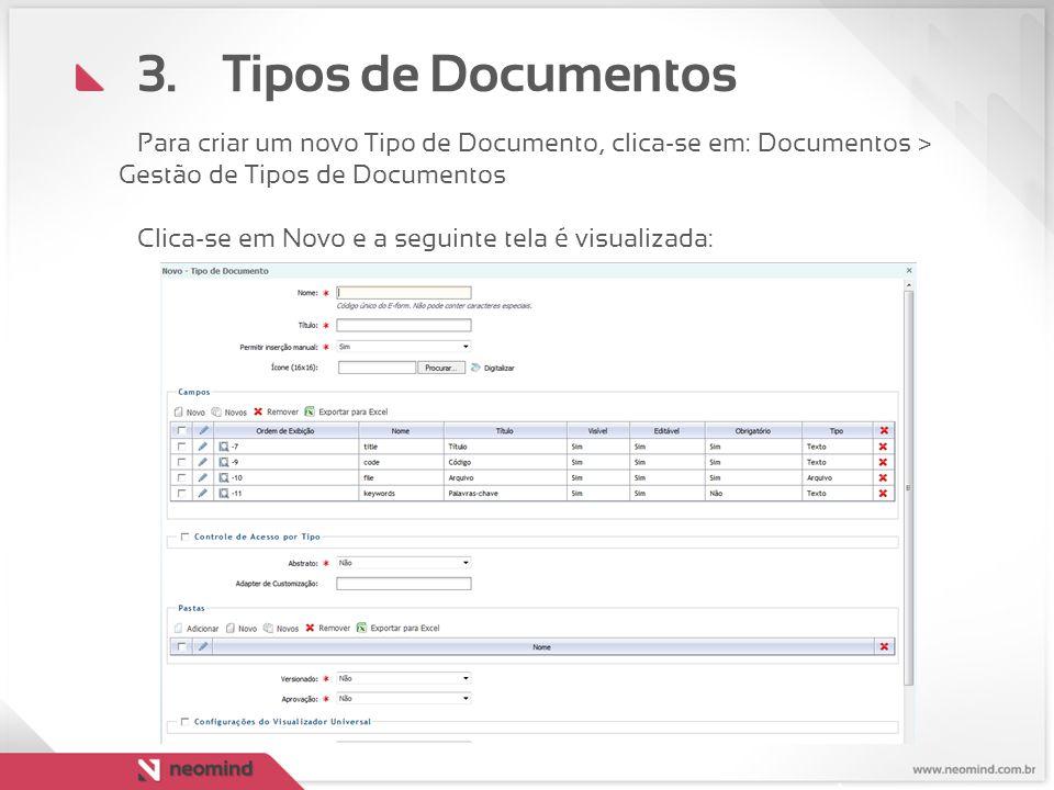 Tipos de Documentos Para criar um novo Tipo de Documento, clica-se em: Documentos > Gestão de Tipos de Documentos.