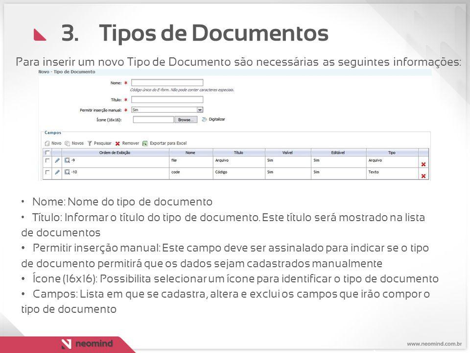Tipos de Documentos Para inserir um novo Tipo de Documento são necessárias as seguintes informações: