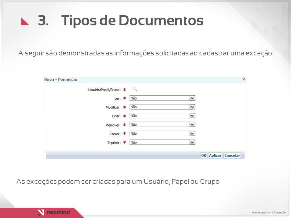 Tipos de Documentos A seguir são demonstradas as informações solicitadas ao cadastrar uma exceção: