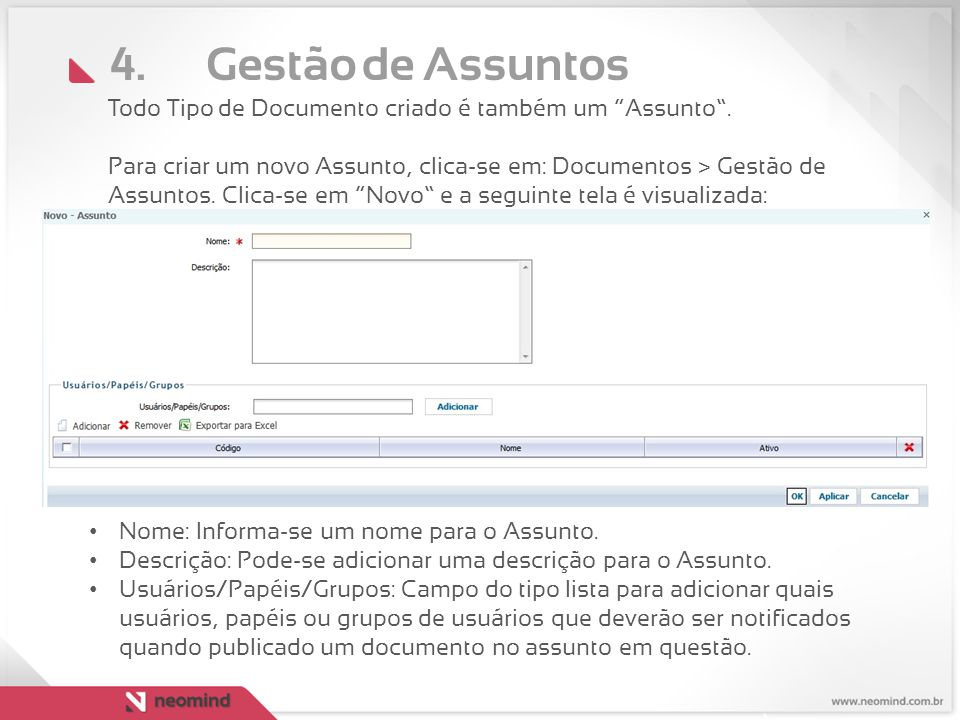 4. Gestão de Assuntos Todo Tipo de Documento criado é também um Assunto .
