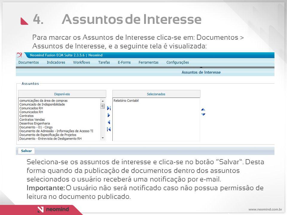 4. Assuntos de Interesse Para marcar os Assuntos de Interesse clica-se em: Documentos > Assuntos de Interesse, e a seguinte tela é visualizada: