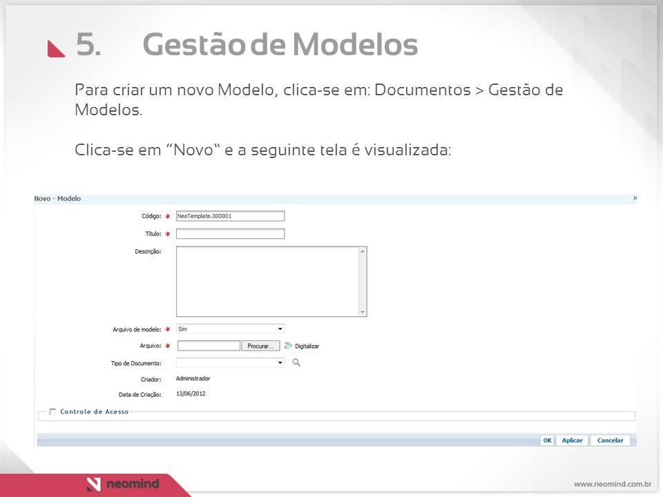5. Gestão de Modelos Para criar um novo Modelo, clica-se em: Documentos > Gestão de Modelos.