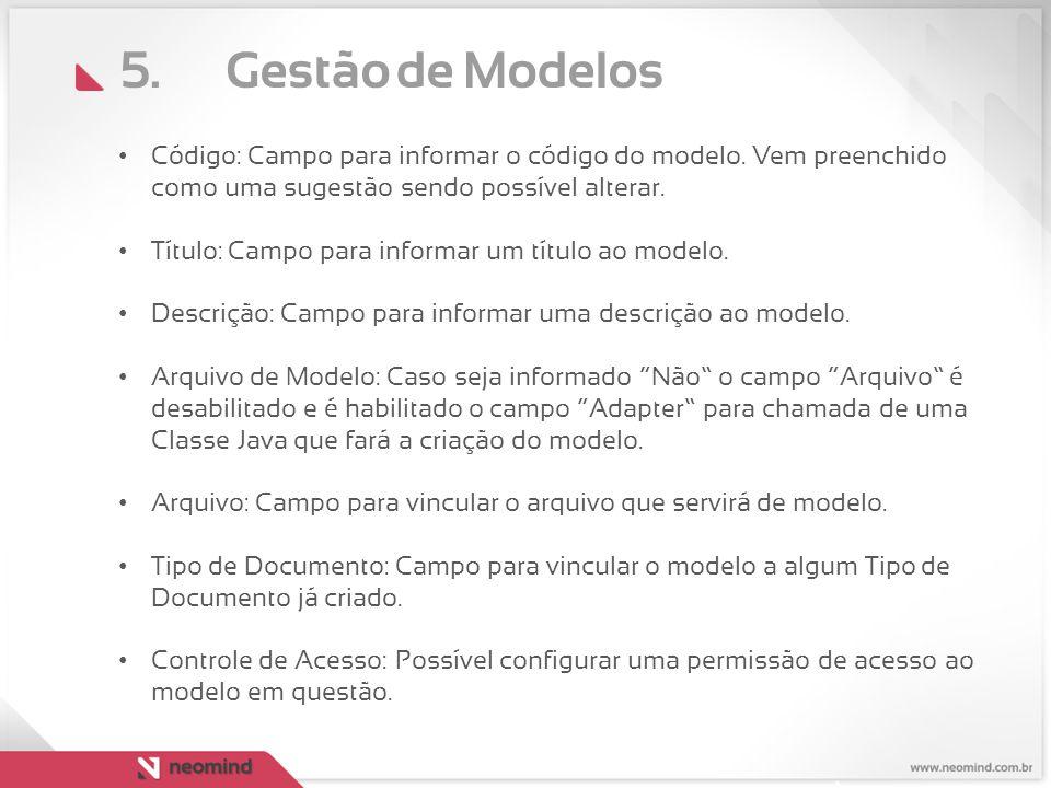 5. Gestão de Modelos Código: Campo para informar o código do modelo. Vem preenchido como uma sugestão sendo possível alterar.