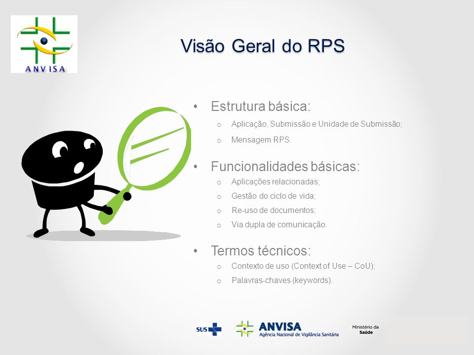 Visão Geral do RPS Estrutura básica: Funcionalidades básicas:
