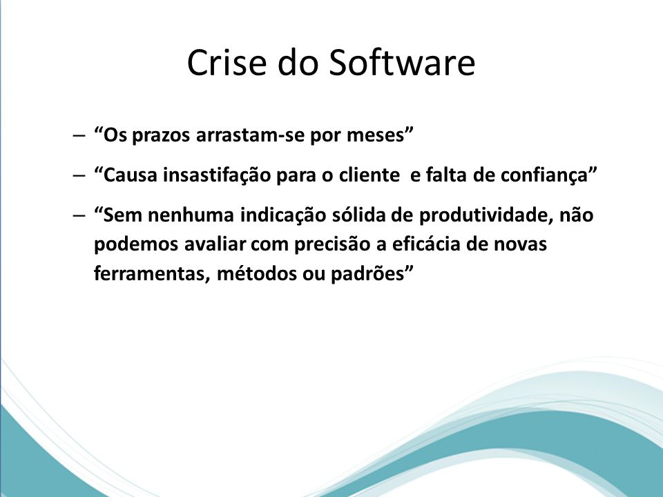 Crise do Software Os prazos arrastam-se por meses