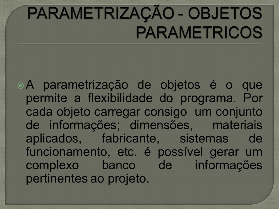 PARAMETRIZAÇÃO - OBJETOS PARAMETRICOS