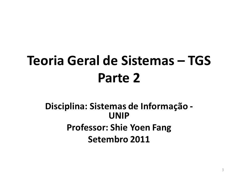 Teoria Geral de Sistemas – TGS Parte 2