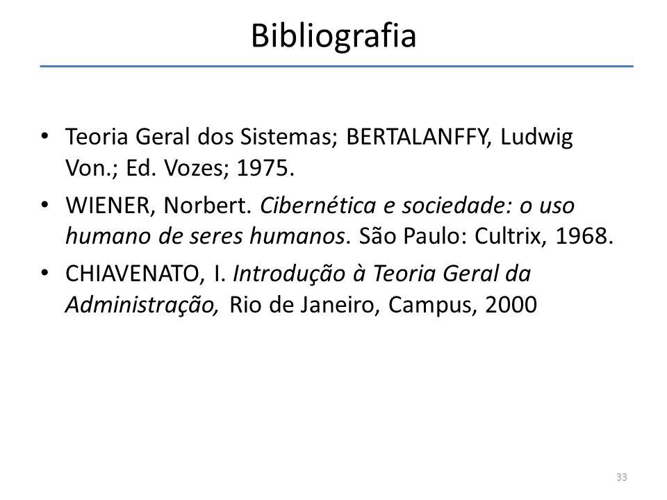 Bibliografia Teoria Geral dos Sistemas; BERTALANFFY, Ludwig Von.; Ed. Vozes; 1975.
