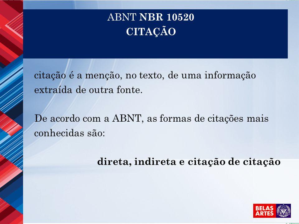 ABNT NBR 10520 CITAÇÃO. citação é a menção, no texto, de uma informação. extraída de outra fonte.