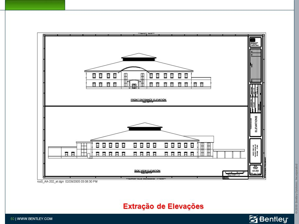 Build As One www.bentley.com/bim Extração de Elevações