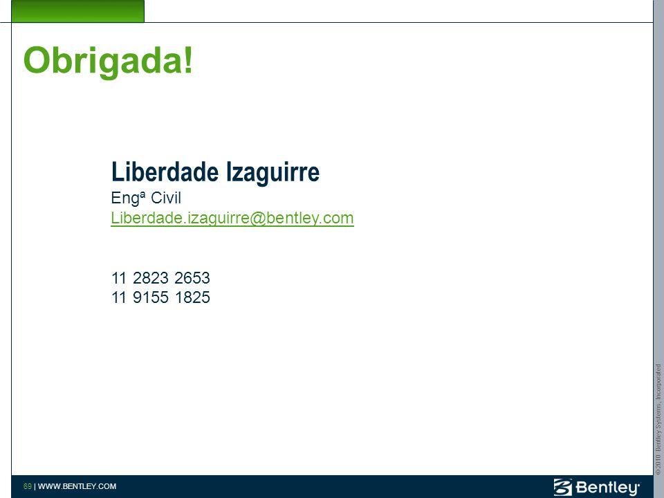 Obrigada! Liberdade Izaguirre Engª Civil