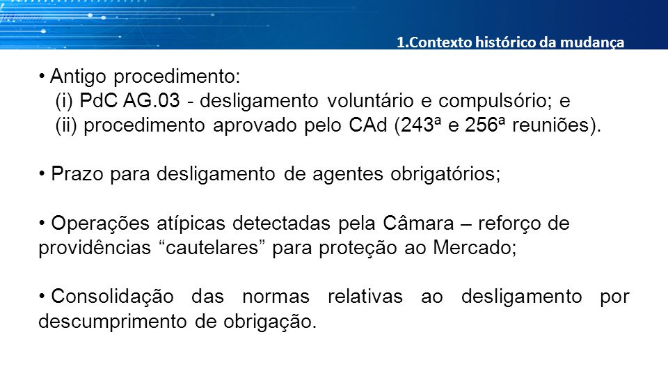 (i) PdC AG.03 - desligamento voluntário e compulsório; e