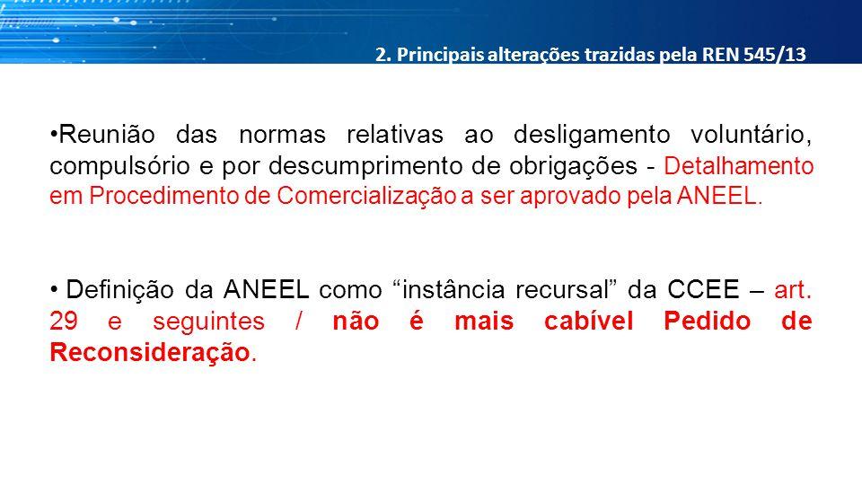2. Principais alterações trazidas pela REN 545/13