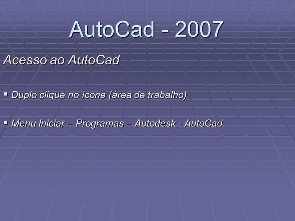 AutoCad - 2007 Acesso ao AutoCad