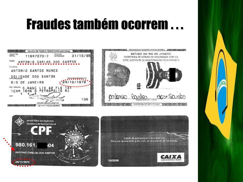 Fraudes também ocorrem . . .