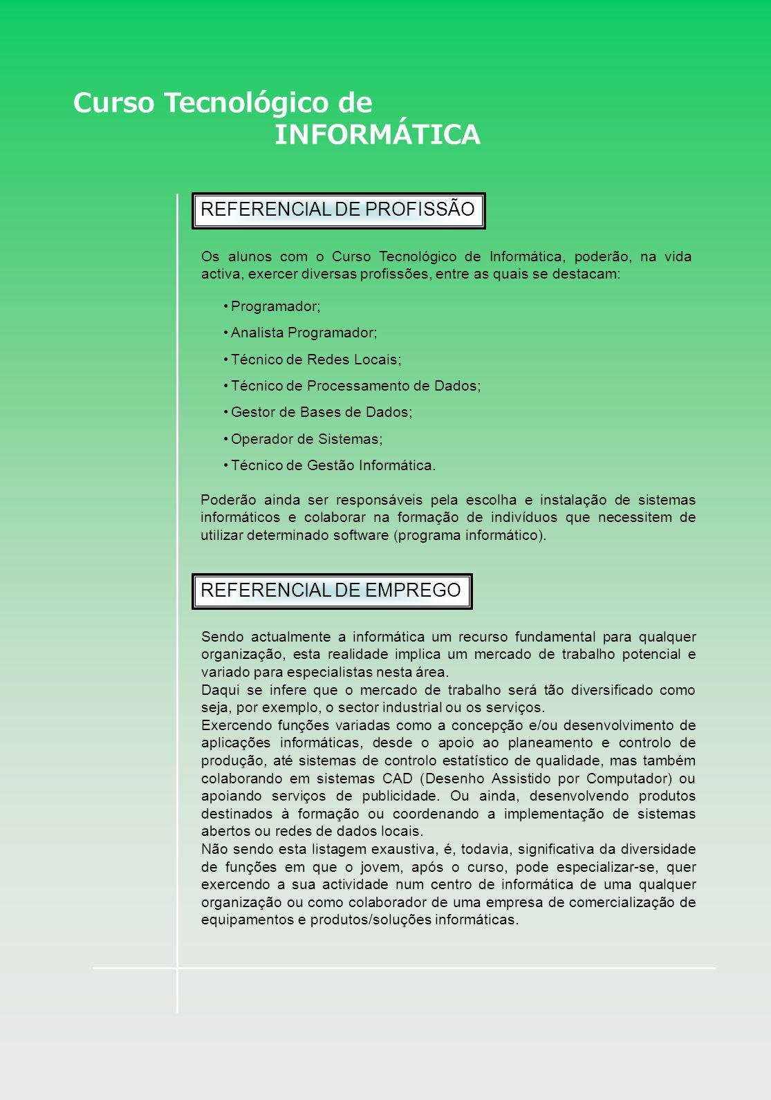 Curso Tecnológico de INFORMÁTICA REFERENCIAL DE PROFISSÃO