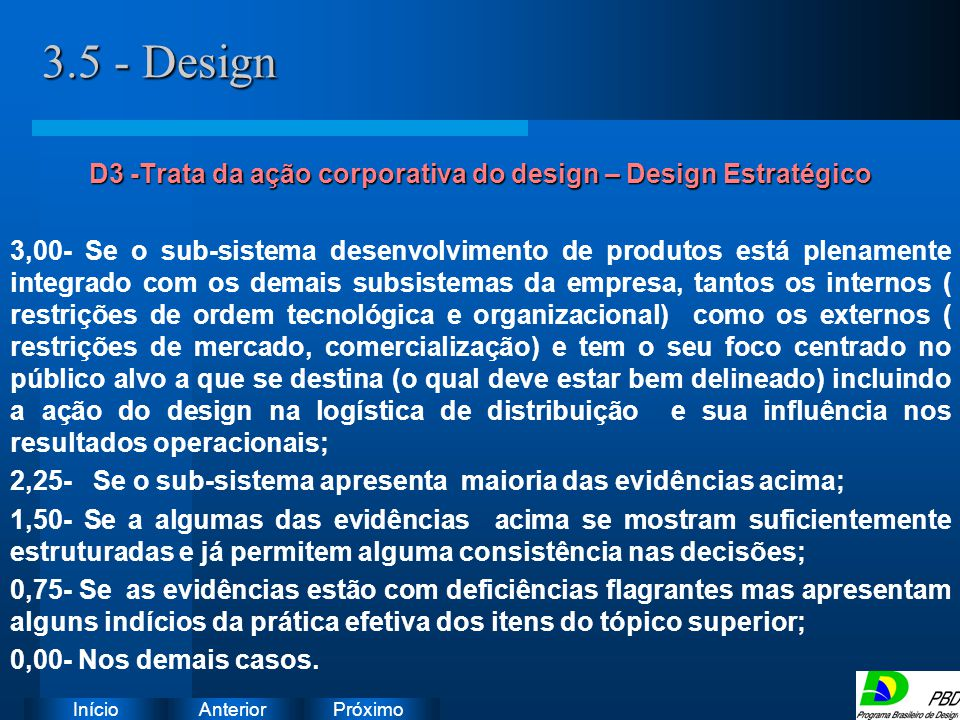 D3 -Trata da ação corporativa do design – Design Estratégico