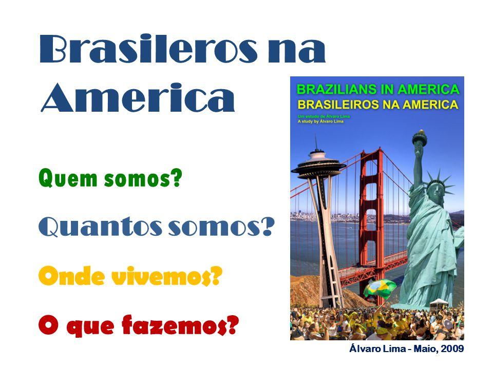 Brasileros na America Quem somos Quantos somos Onde vivemos
