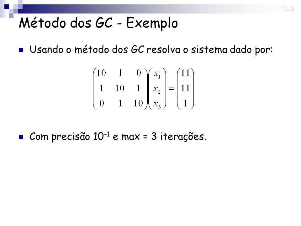 16 Nov 2008 . 13:09 Método dos GC - Exemplo.