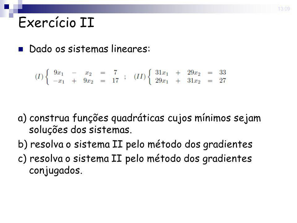 Exercício II Dado os sistemas lineares: