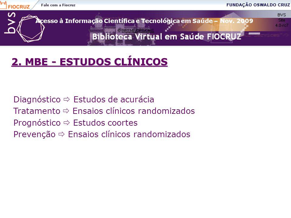 2. MBE - ESTUDOS CLÍNICOS Diagnóstico  Estudos de acurácia