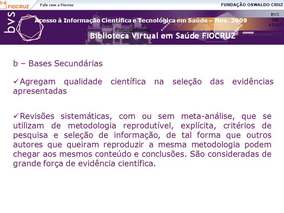 b – Bases Secundárias Agregam qualidade científica na seleção das evidências apresentadas.