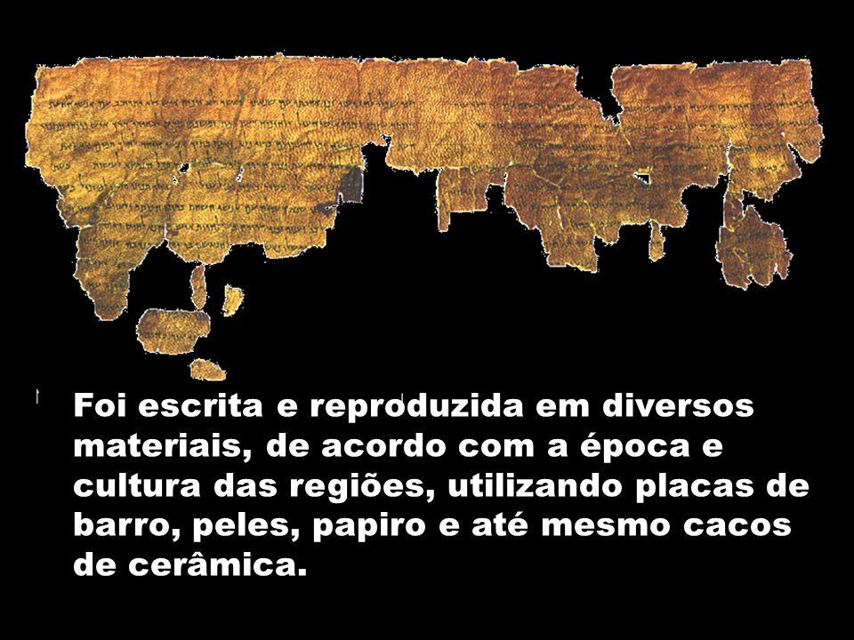 Foi escrita e reproduzida em diversos materiais, de acordo com a época e cultura das regiões, utilizando placas de barro, peles, papiro e até mesmo cacos de cerâmica.