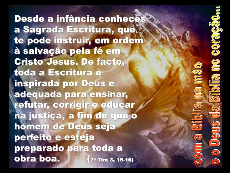 o o Deus da Bíblia no coração...