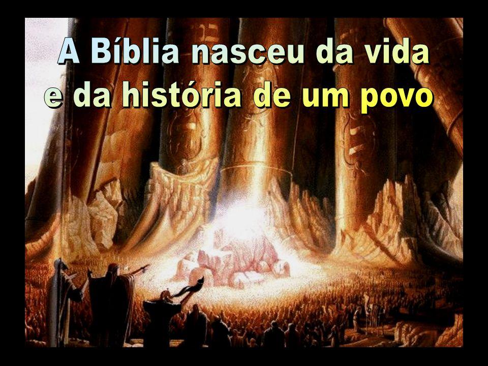 A Bíblia nasceu da vida e da história de um povo