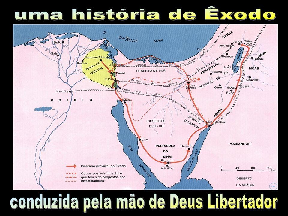uma história de Êxodo conduzida pela mão de Deus Libertador