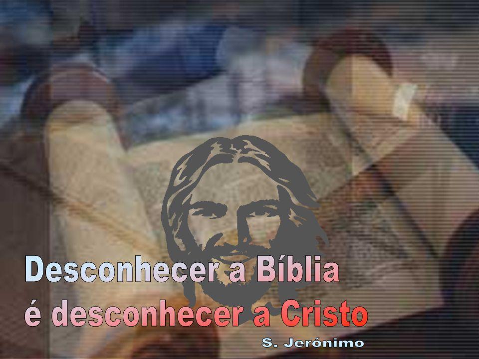Desconhecer a Bíblia é desconhecer a Cristo S. Jerónimo