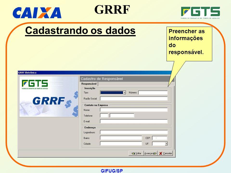 Cadastrando os dados Preencher as informações do responsável. GIFUG/SP